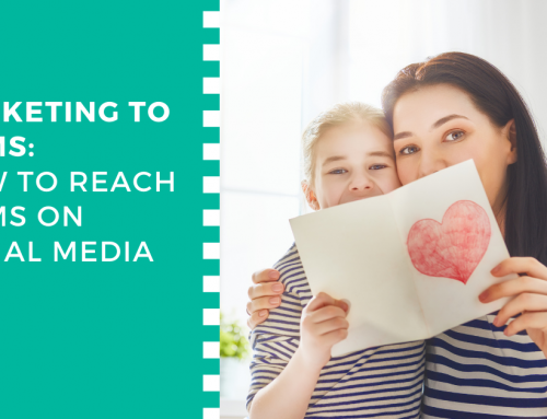 Marketing to Moms: How to Reach Moms on Social Media