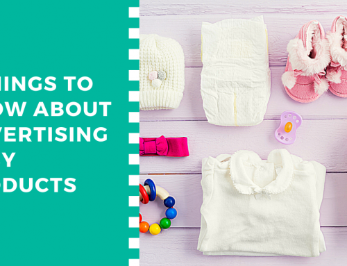 7 Things to Know About Advertising Baby Products